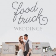 FOOD TRUCK…per un matrimonio alternativo!!